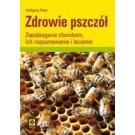 Zdrowie pszczół. Zapobieganie chorobom, ich rozpoznawanie i leczenie