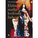 Elżbieta matka królowej Jadwigi