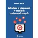 Jak dbać o wizerunek w mediach społecznościowych