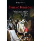 Śmierć Królów. Tragiczne zgony władców średniowiecznej Anglii.