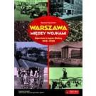 Warszawa między wojnami. Opowieść o życiu Stolicy 1918-1939