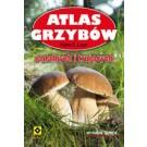 Atlas grzybów. Jadalnych i trujących (wyd. 2016)