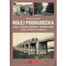 Kolej Podsudecka. Legnica – Kamieniec Ząbkowicki – Kędzierzyn Koźle