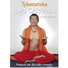 Tybetańska Joga Oddechu. Potężny lek dla ciała i umysłu