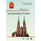 Spacerem po… warszawskiej Pradze