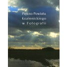 Piękno Powiatu Kozienickiego w Fotografii